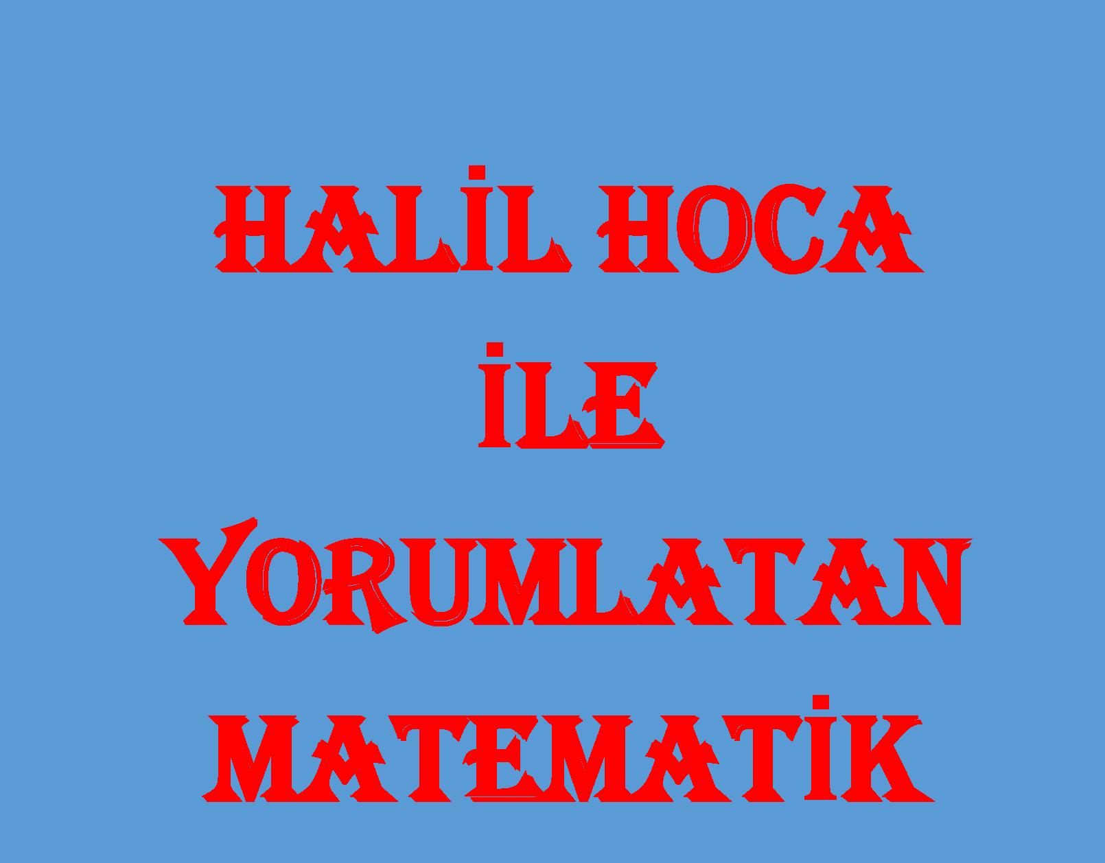 HALİL HOCA İLE YORUM