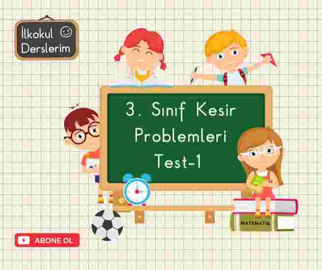 3. Sınıf Kesir Problemleri Testi-1