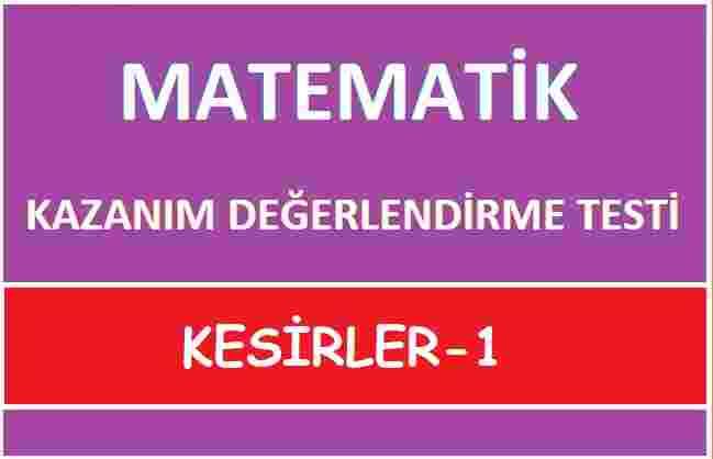 KESİRLER KAZANIM DEĞERLENDİRME TESTİ-1